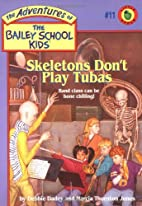 Skeletons Don't Play Tubas by Debbie Dadey