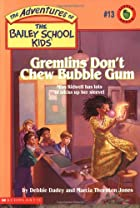 Gremlins Don't Chew Bubble Gum by Debbie…