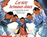 Mahy, Margaret: Seven Chinese Brothers, The: Los Siete Hermanos Chinos