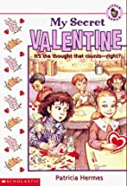 My Secret Valentine by Patricia Hermes