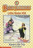 Martin, Ann M.: Karen's Ski Trip (Baby-Sitters Little Sister, No. 58)