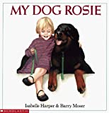 Harper, Isabelle: My Dog Rosie