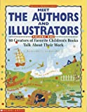 Kovacs, Deborah: Meet the Authors and Illustrators: 60 Creators of Favorite Children's Books Talk About Their Work