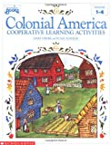 Strohl, Mary: Colonial America: Cooperative Learning Activities
