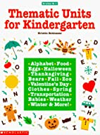 Thematic Units for Kindergarten (Grades K-1)…