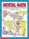 Richard Piccirilli: Mental Math: Computation Activities for Anytime (Grades 4-8)