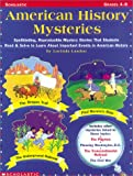 Landon, Lucinda: American History Mysteries: Spellbinding Reproducible Mystery Stories That Students Read & Solve to Learn About Important Events in American History