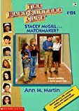 Martin, Ann M.: Stacey McGill... Matchmaker?