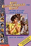 Martin, Ann M.: Fire at Mary Anne&#39;s House