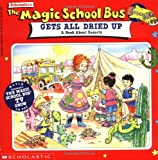 Cole, Joanna: The Magic School Bus All Dried Up : A Book about Deserts