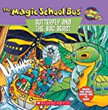 Cole, Joanna: The Magic School Bus: Butterfly and the Bog Beast  a Book About Butterfly Camouflage