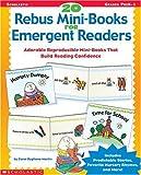Pugliano-Martin, Carol: 20 Rebus Mini-Books for Emergent Readers: Adorable Reproducible Mini-Books That Build Reading Confidence