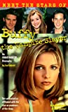Scott, Stefanie: Meet the Stars of Buffy the Vampire Slayer