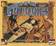 Secrets of the Mummies : Uncovering the…
