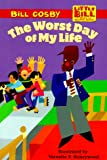 Cosby, Bill: The Worst Day of My Life (Little Bill Books for Beginning Readers)
