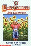 Martin, Ann M.: Karen's New Holiday (Baby-Sitter's Little Sister #112)