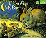 McMullan, Kate: If You Were My Bunny
