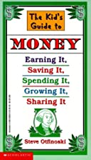 The Kid's Guide to Money: Earning It,…