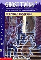 The Mystery at Hanover School by Dian Curtis…