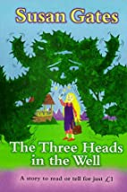 The Three Heads in the Well (Everystory) by…