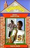 Ann M. Martin: Jessi's Babysitter (Babysitters Club)