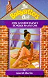 Ann M. Martin: Jessi and the Dance School Phantom (Babysitters Club)