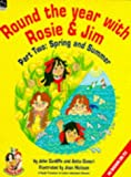Cunliffe, John: Round the Year with Rosie and Jim: Spring and Summer Pt. 2 (Rosie & Jim - activity books)