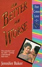 For Better, For Worse by Jennifer Baker