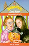 Ann M. Martin: Karen's Little Witch (Babysitters Little Sister S.)