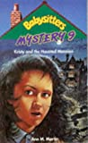 Ann M. Martin: Kristy and the Haunted Mansion (Babysitters Club Mystery 9)