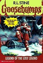 Legend of the Lost Legend (Goosebumps #47)…