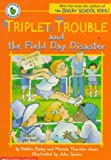 Dadey, Debbie: Triplet Trouble and the Field Day Disaster