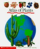 Delafosse, Claude: Atlas of Plants (First Discovery Books)