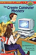 The Creepy Computer Mystery by Elizabeth…