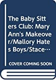 Martin, Ann M.: The Baby Sitters Club: Mary Ann's Makeover/Mallory Hates Boys/Stacey's Choice/Dawn Saves the Planet