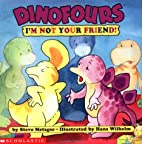 Dinofours: I'm Not Your Friend! by Steve…