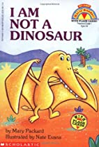 I Am Not a Dinosaur by Mary Packard