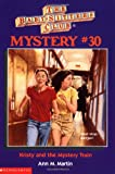 Martin, Ann M.: Kristy and the Mystery Train (The Baby-Sitters Club Mystery #30)