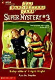 Martin, Ann M.: Baby-Sitters' Fright Night (Baby-Sitters Club Super Mystery)