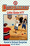 Martin, Ann M.: Karen's School Surprise (Baby-Sitters Little Sister, No. 77)