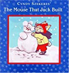 The Mouse That Jack Built by Cyndy Szekeres