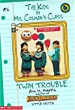 Martin, Ann M.: Twin Trouble (Kids in Ms. Colman's Class)