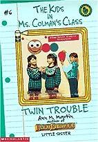 Twin Trouble (Kids in Ms. Colman's…