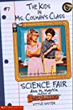 Martin, Ann M.: Science Fair (Kids in Ms. Colman's Class)