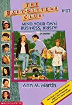 Mind Your Own Business, Kristy!…