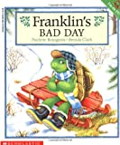 Bourgeois, Paulette: Franklin's Bad Day