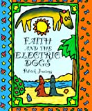 Patrick Jennings: Faith and the Electric Dogs