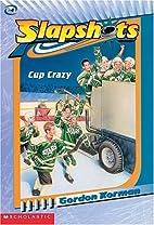 Cup Crazy by Gordon Korman