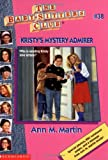 Martin, Ann M.: Kristy's Mystery Admirer (Baby-Sitters Club #38)