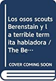 Stan Berenstain: Los osos scouts Berenstain y la terrible termita habladora / The Berenstain Bear Scouts and the Terrible Talking Termite (Spanish Edition)